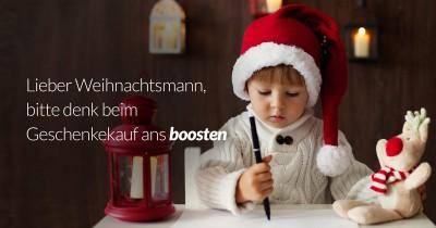 Lieber Weihnachtsmann, bitte denk beim Geschenkekauf ans boosten